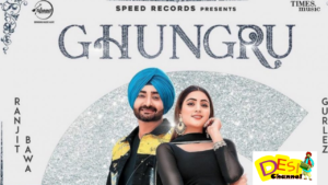 GHUNGRU:  Ranjit Bawa, Gurlej Akhtar Lyrics