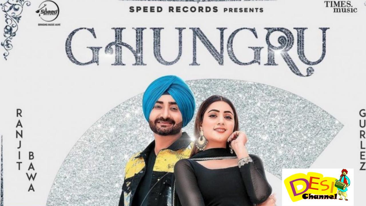 Ghungru : Ranjit Bawa , Gurlez Akhtar Lyrics