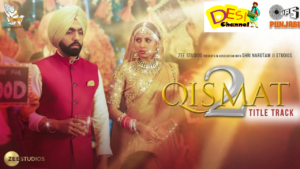 QISMAT 2 TITLE TRACK IS OUT NOW