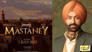 TARSEM JASSAR MOVIE MASTANEY Releasing On 1st July 2022 under label Vehli Janta Films