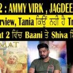 qismat 2 Ammy Virk Jagdeep Sidhu Interview