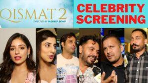 Qismat 2 Full Movie Screening with Starcast Ammy Virk,