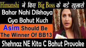"""""""Himanshi khurana Interview"""" Spoke About the Truth of Big Boss 13"""