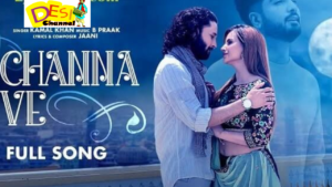 Channa Ve: A soulful track from upcoming movie Ucha Pind wins hearts