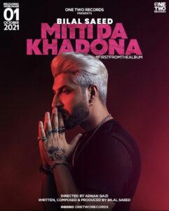 Bilal Saeed new song Mitti Da Khadona releasing worldwide on 1 october 2021