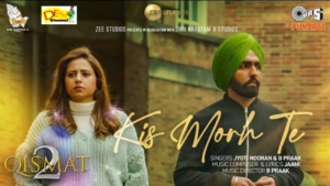'Kis Morh Te' from Qismat 2: A Song That Will Touch Your Soul