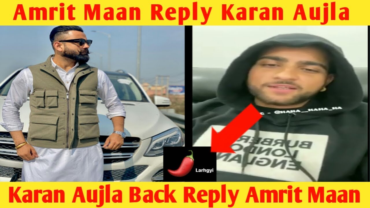 karan aujla amrit maan controversy and reply