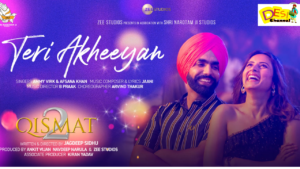 'Teri Akheeyan' – A Fun Dance Track From Qismat 2 Is Out Now : Afsana Khan And Ammy Virk