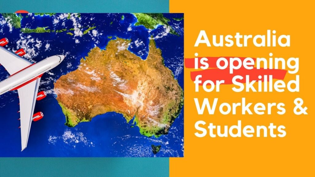 Australia is opening for Skilled Workers & Students