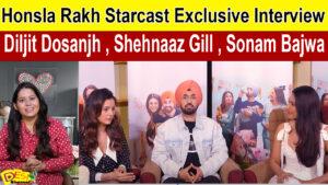 Honsla Rakh Interview Latest Shehnaaz Gill | Diljit Dosanjh | Sonam Bajwa