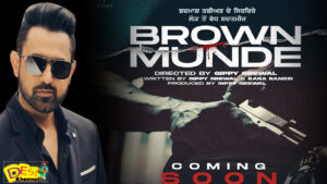 """Gippy Grewal Announced His New Action Film """"Brown Munde """" Releasing Soon"""