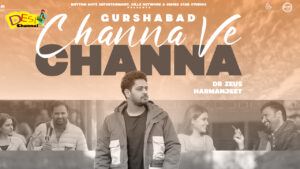 Channa Ve Channa Song From The Movie Chal Mera Putt 3 Releasing Soon