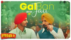Dance Number 'Gal Ban Jau' by Gurnam Bhullar from Movie Fuffad Ji Released Today