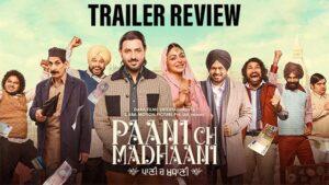 Paani Ch Madhaani : Trailer Out Gippy Grewal, Neeru Bajwa,Gurpreet Ghuggi ,Iftikhar Thakur