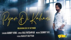 Ammy Virk Latest Song Pyar Di Kahani Out Now
