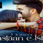 Dastaan E IShq : R Nait New SOng